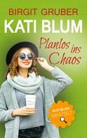 Birgit Gruber: Planlos ins Chaos ★★★★★
