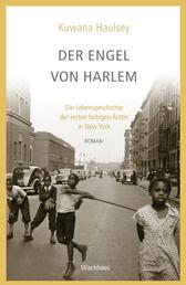 Der Engel von Harlem - Die Lebensgeschichte der ersten farbigen Ärztin in New York