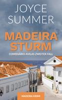 Joyce Summer: Madeirasturm