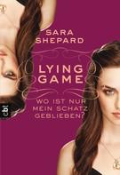 Sara Shepard: LYING GAME - Wo ist nur mein Schatz geblieben? ★★★★★