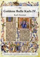 Karl Zeumer: Die Goldene Bulle Kaiser Karls IV.