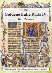 Die Goldene Bulle Kaiser Karls IV.