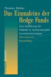 Das Einmaleins der Hedge Funds - Eine Einführung für Praktiker in hochentwickelte Investmentstrategien