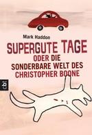 Mark Haddon: Supergute Tage oder Die sonderbare Welt des Christopher Boone ★★★★