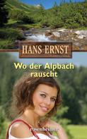 Hans Ernst: Wo der Alpbach rauscht ★★★★