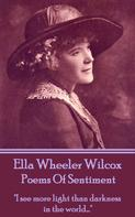 Ella Wheeler Wilcox: Poems Of Sentiment