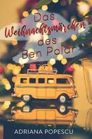 Adriana Popescu: Das Weihnachtsmärchen des Ben Polar