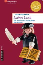 Luthers Land - Eine Zeitreise nach Sachsen-Anhalt und Thüringen
