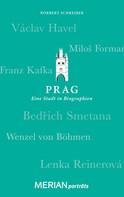 Norbert Schreiber: Prag. Eine Stadt in Biographien ★★★★