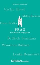 Prag. Eine Stadt in Biographien - MERIAN porträts