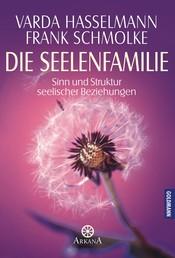 Die Seelenfamilie - Sinn und Struktur seelischer Beziehungen