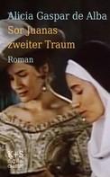 Alicia Gaspar de Alba: Sor Juanas zweiter Traum