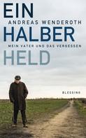 Andreas Wenderoth: Ein halber Held ★★★★★
