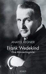 Frank Wedekind - Eine Männertragödie