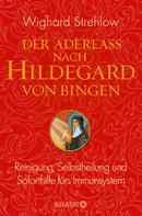 Wighard Strehlow: Der Aderlass nach Hildegard von Bingen ★★★