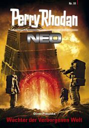Perry Rhodan Neo 91: Wächter der Verborgenen Welt - Staffel: Kampfzone Erde 7 von 12
