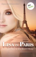 Katerina Gottesleben: Lisa in Paris: Der harte Weg in den Model-Olymp ★★★★
