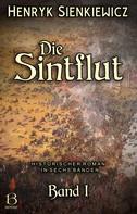 Henryk Sienkiewicz: Die Sintflut. Band I