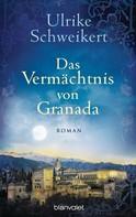 Ulrike Schweikert: Das Vermächtnis von Granada ★★★★