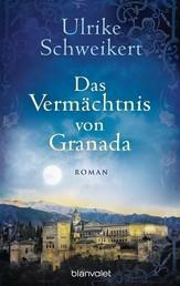 Das Vermächtnis von Granada - Roman