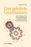 Hanspeter Hitz: Das geleitete Gymnasium