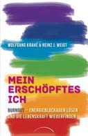 Heinz-Jürgen Weigt: Mein erschöpftes Ich ★★