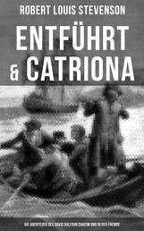 Entführt & Catriona: Die Abenteuer des David Balfour daheim und in der Fremde - Piraten-Abenteuer