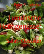 Lukullische Hochgenüsse: - Salat-Klassiker