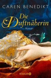 Die Duftnäherin - Roman