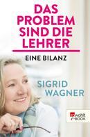 Sigrid Wagner: Das Problem sind die Lehrer ★★★