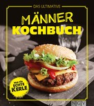 : Das ultimative Männer-Kochbuch ★★★★
