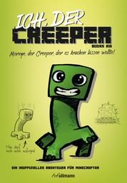 Ich, der Creeper - Mervyn, der Creeper, der es krachen lassen wollte