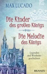 Die Kinder des großen Königs & Die Melodie des Königs - Legenden und Weisheitsgeschichten