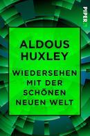 Aldous Huxley: Wiedersehen mit der Schönen neuen Welt ★★★★