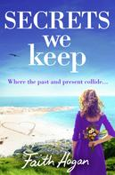 Faith Hogan: Secrets We Keep ★★★★
