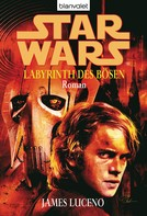James Luceno: Star Wars. Labyrinth des Bösen ★★★★★