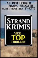 Alfred Bekker: Strand-Krimis: Vier Top Thriller