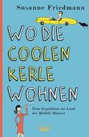 Susanne Friedmann: Wo die coolen Kerle wohnen ★★★