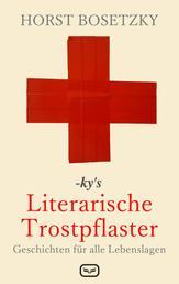 -ky's Literarische Trostpflaster - Geschichten für alle Lebenslagen