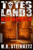 M.H. Steinmetz: Totes Land 3 - Der Bunker ★★★★★
