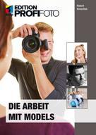 Robert Kneschke: Die Arbeit mit Models