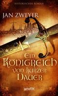 Jan Zweyer: Ein Königreich von kurzer Dauer ★★★★