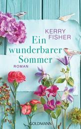 Ein wunderbarer Sommer - Roman
