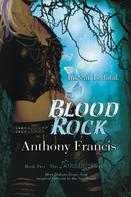Anthony Francis: Blood Rock