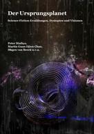 Peter Mathys: Der Ursprungsplanet
