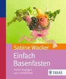Sabine Wacker: Einfach Basenfasten