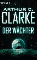 Arthur C. Clarke: Der Wächter ★★★★