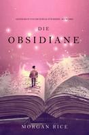 Morgan Rice: Die Obsidiane (Oliver Blue und die Schule für Seher — Buch Drei)