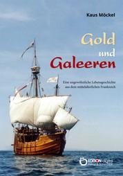 Gold und Galeeren - Eine ungewöhnliche Lebensgeschichte aus dem mittelalterlichen Frankreich