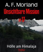 Unsichtbare Mission #17 - Hölle am Himalaja